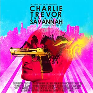 Divx download new movies Charlie, Trevor and a Girl Savannah by Ty Hodges [hdrip]