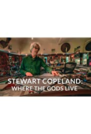 Stewart Copeland: Where the Gods Live
