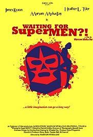 Waiting for SuperMEN?! Poster