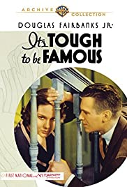 It's Tough to Be Famous (1932) Poster - Movie Forum, Cast, Reviews