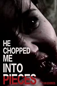 Watch movies online free He Chopped Me Into Pieces [WEB-DL]