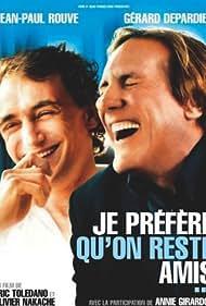 Je préfère qu'on reste amis (2005)