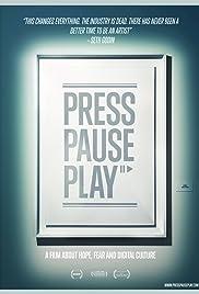 PressPausePlay(2011) Poster - Movie Forum, Cast, Reviews