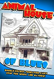Animal House of Blues: How a Community Helped Create a Hollywood Blockbuster or Two Poster