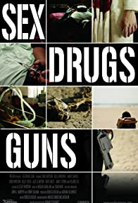 Primary photo for Sex Drugs Guns