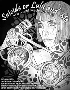 Suicide or Lulu and Me in a World Made for Two by