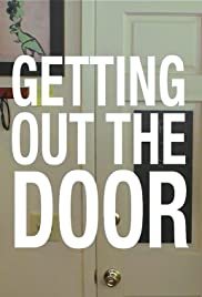 Getting Out the Door Poster