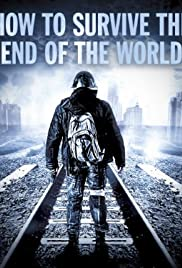 How to Survive the End of the World Poster