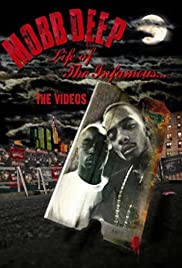 Mobb Deep: Life of the Infamous... The Videos Poster