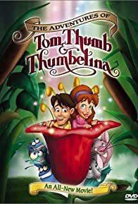 Primary photo for The Adventures of Tom Thumb & Thumbelina