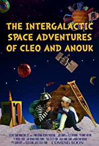 Primary photo for The Intergalactic Space Adventures of Cleo and Anouk