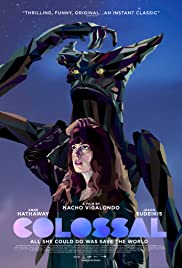 Colossal (2016) Poster - Movie Forum, Cast, Reviews