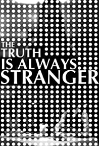 Primary photo for ...The Truth Is Always Stranger