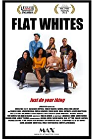 Flat Whites 2012 Poster. Pictured (L-R): Sarah Morovan, Joel Parnis, Samira Amira, Jenna Rothwell, Christian Heath, Max De Bowen & Sharon Johal. Award Laurels for 'Outstanding Dramedy' from LA Webfest 2012 & 'Official Selection' from Hollyweb Festival 2012.