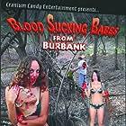 Bloodsucking Babes from Burbank (2007)