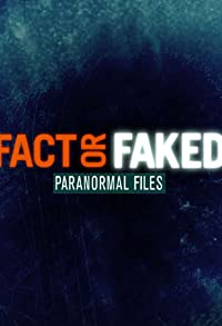 Primary photo for Fact or Faked: Paranormal Files