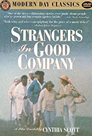 Strangers in Good Company (1990) Poster - Movie Forum, Cast, Reviews