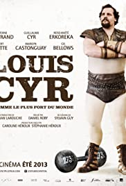 Louis Cyr (2013) Poster - Movie Forum, Cast, Reviews