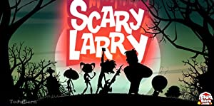 Scary Larry (2012–)