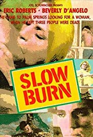 Slow Burn (1986) Poster - Movie Forum, Cast, Reviews