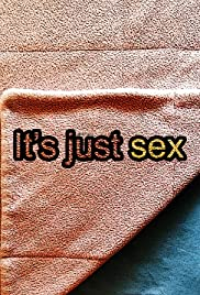 It's Just Sex Poster