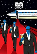 Blue Man Group: How to Be a Megastar