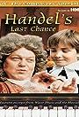 Handel's Last Chance