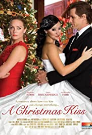 Cast Of A Christmas Kiss.A Christmas Kiss Tv Movie 2011 Imdb