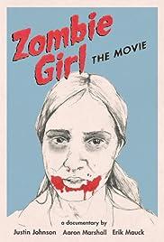 Zombie Girl: The Movie(2009) Poster - Movie Forum, Cast, Reviews