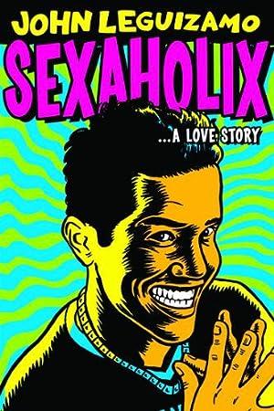 Where to stream John Leguizamo: Sexaholix... A Love Story