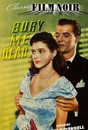 Bury Me Dead(1947) Poster - Movie Forum, Cast, Reviews
