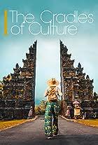 The Cradles of Culture