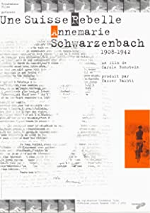 Best site for watching free new movies Annemarie Schwarzenbach: Une Suisse rebelle by none [1280x960]
