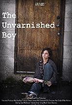 The Unvarnished Boy