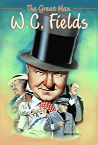 Primary photo for The Great Man: W.C. Fields