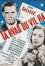 Ellen Gottschalch, Ebbe Rode, Ib Schønberg, and Helle Virkner in Ta', hvad du vil ha' (1947)