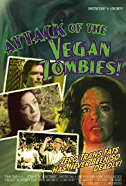 Attack of the Vegan Zombies! (2010) Poster - Movie Forum, Cast, Reviews