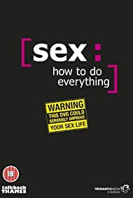 Sex: How to Do Everything (2009)