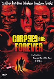 Corpses Are Forever(2004) Poster - Movie Forum, Cast, Reviews