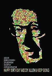 Happy Birthday Woody Allen & Keep Going (2012) filme kostenlos