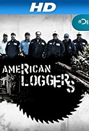 American Loggers Poster - TV Show Forum, Cast, Reviews