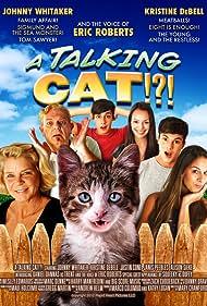 A Talking Cat!?! (2013) Poster - Movie Forum, Cast, Reviews