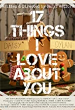 17 Things I Love About You