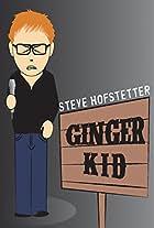 Steve Hofstetter: Ginger Kid