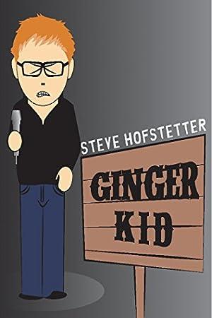 Where to stream Steve Hofstetter: Ginger Kid
