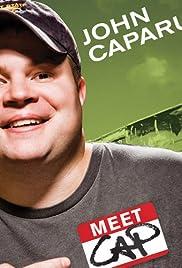 John Caparulo: Meet Cap(2008) Poster - TV Show Forum, Cast, Reviews