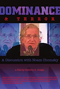 Primary photo for Dominance and Terror: A Discussion with Noam Chomsky