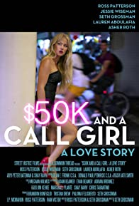 Primary photo for $50K and a Call Girl: A Love Story