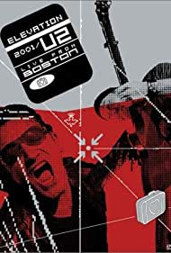 Elevation 2001: U2 Live from Boston (2001) Poster - Movie Forum, Cast, Reviews