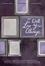 I Will Love You, Always